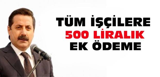 Tüm İşçilere 500 TL'lik Ödeme Yapılacak