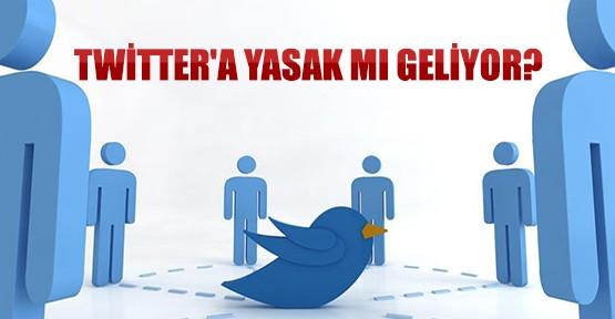 Twitter'a Yasak Mı Geliyor?