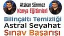 Konya'da Astral Seyahat ve Bilinçaltı Temizliği Eğitimi-ÖZEL