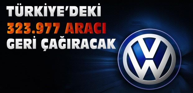 Volkswagen Türkiye'deki Araçları Geri Çağıracak