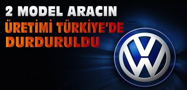 Volkswagen'in 2 Modeli Türkiye'de Durduruldu