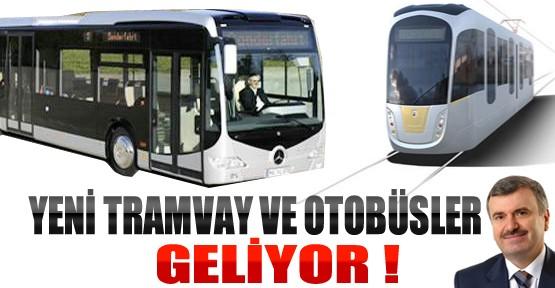 Yeni Otobüs ve Tramvaylar Geliyor !