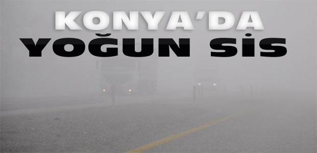 Yoğun Sis Konya'da Etkili Oldu