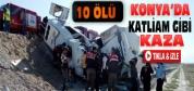 Konya'da Feci Kaza:10 Ölü