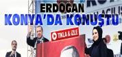 Erdoğan Konya'daki Açılış Töreninde Konuştu