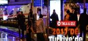 2017 Yılında Türkiye'de Neler Yaşandı?